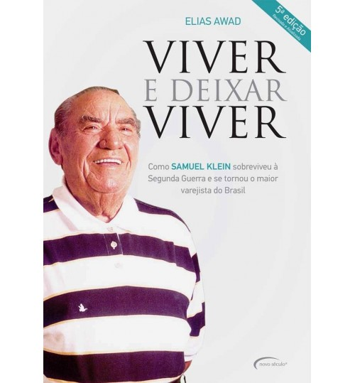 Livro Viver e Deixar Viver - Biografia Samuel klein