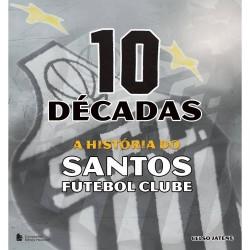 Livro 10 Décadas A História do Santos Futebol Clube