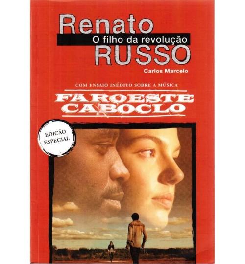 Livro Renato Russo o Filho da Revolução - Faroeste Caboclo