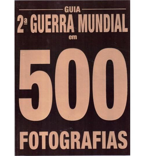 Revista Guia 2° Guerra Mundial em 500 Fotografias