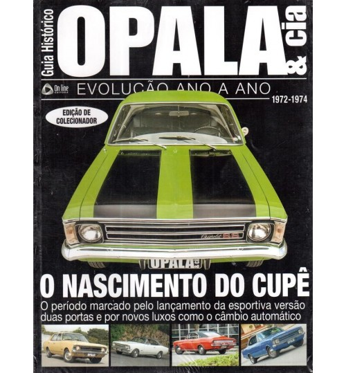 Revista Guia Histórico Opala & Cia O Nascimento do Cupê 1972 - 1974