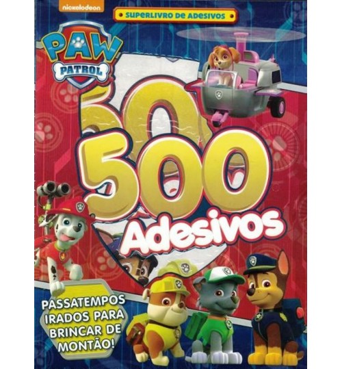 Superlivro de Adesivos da Patrulha Canina (Paw Patrol) - 500 Adesivos e Passatempos Irados